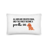 All Men Created Equal Poodle Pillow 20×12