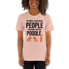 The More I Like My Poodle Women's T-Shirt Heather Prism Peach XS