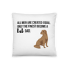 All Men Created Equal Lab Pillow 18×18