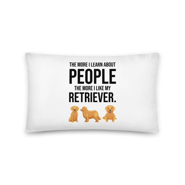 The More I Like My Retriever Pillow 20×12