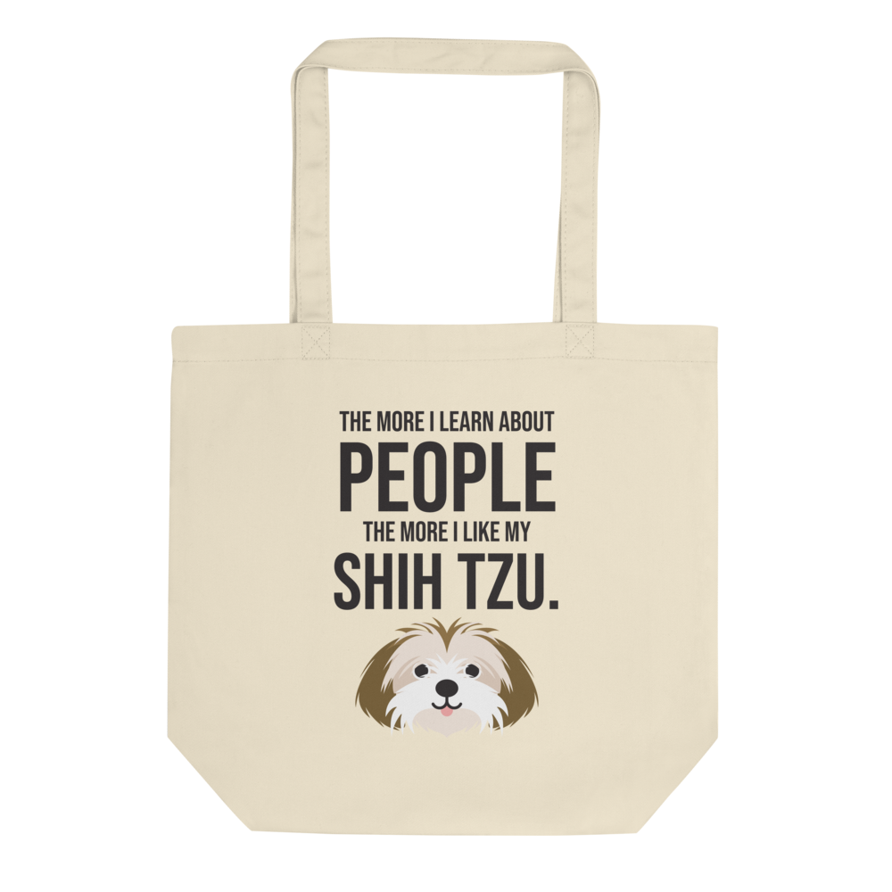 The More I Like My Shih Tzu Tote Bag
