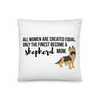 All Women Created Equal Shepherd Pillow 18×18