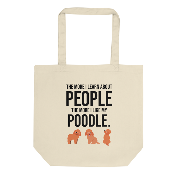 The More I Like My Poodle Tote Bag