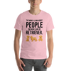 The More I Like My Retriever Men's T-Shirt Pink S
