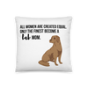 All Women Created Equal Lab Pillow 18×18