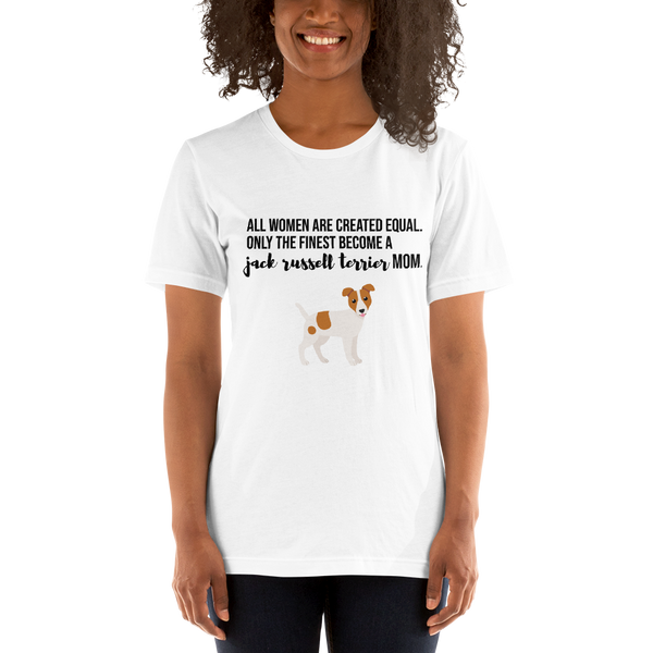 All Women Created Equal Jack Russel Terrier T-Shirt White XS