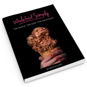 Wholefood Simply - The Quick, The Easy, The Delicious