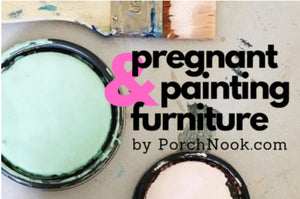 Pregnant and Painting Furniture