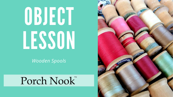 Object Lesson | Wooden Spools