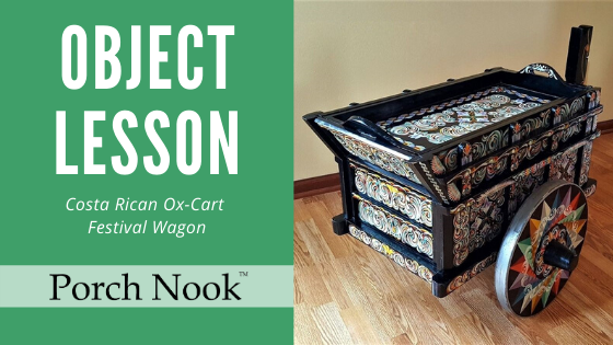 Object Lesson | Costa Rican Ox-Cart Festival Wagon