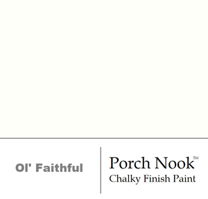 """Ol' Faithful"", Chalky Finish Paint by Porch Nook"