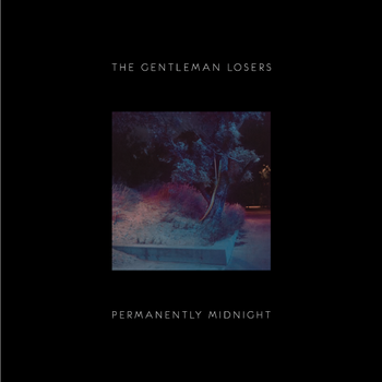 PERMANETLY MIDNIGHT / The Gentleman Losers