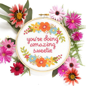 You're Doing Amazing Sweetie Cross Stitch Kit from The Stranded Stitch