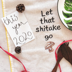 Let That Shitake Go Cotton Tea Towel