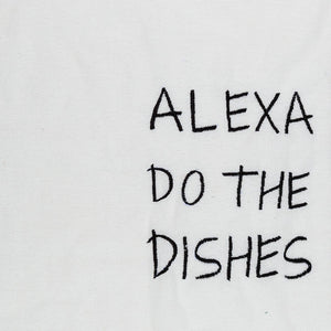 Alexa Do The Dishes Embroidered Cotton Tea Towel