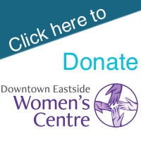 Click here to be redirected to the Downtown Eastside Women's Centre donation page