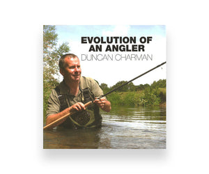 The Evolution Of An Angler by Duncan Charman
