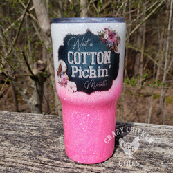 Cotton Pickin' Minute Glitter Tumbler