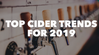 Key Cider Trends for 2019 - A Cider Expert Roundup