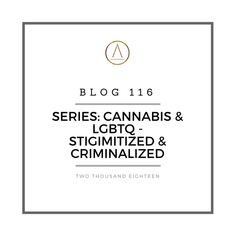 Series: Cannabis & LGBTQ - Stigmatized & Criminalized