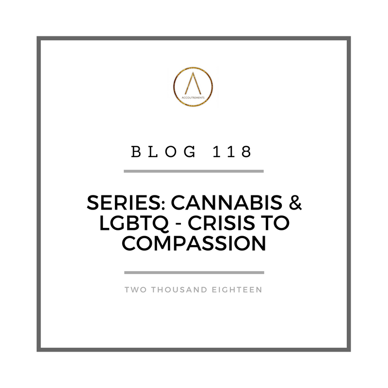Series: Cannabis & LGBTQ - Crisis to Compassion