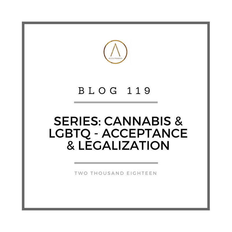 Series: Cannabis & LGBTQ - Acceptance and Legalization