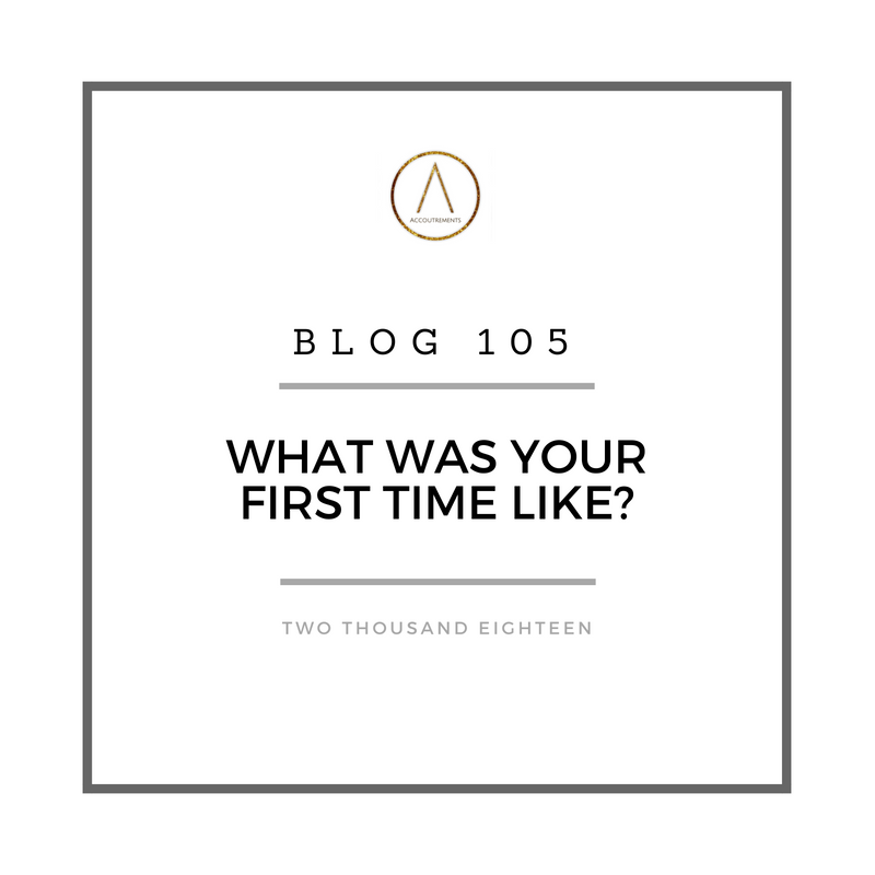 What Was Your First Time Like?