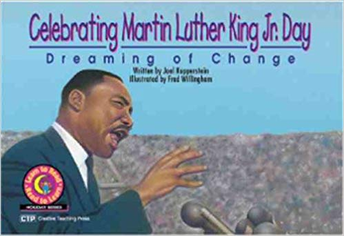 Celebrating Martin Luther King Jr. Day: Dreaming of Change (Learn to Read Read to Learn Holiday Series)