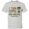 Coffee Into Website T-Shirt