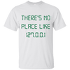 There Is No Place Like T-Shirt
