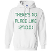 There Is No Place Like Hoodie 8 oz.