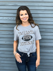 Tailgate Dominate Tee- Gray