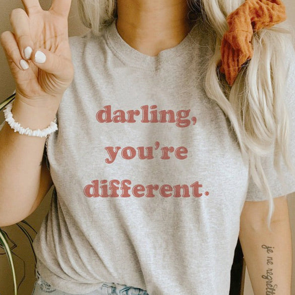 Darling You're Different Tee