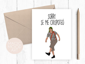 Sorry Se Me Chispoteó Card