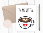 Tu Me Lattes Card