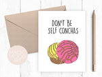 Don't Be Self Conchas Card