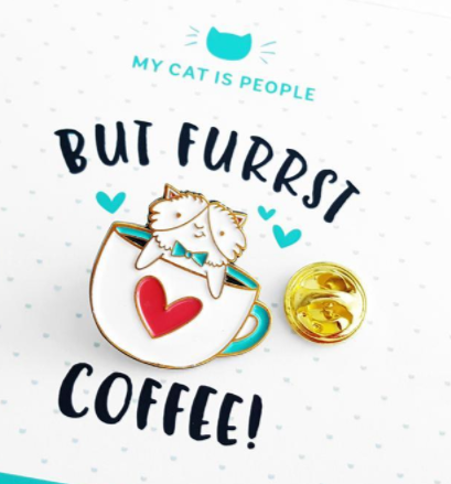 But Furrst Coffee ~ Lapel Pin