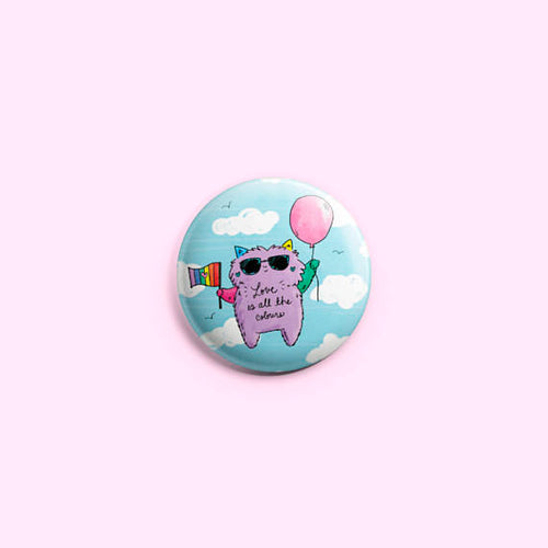Love Is All The Colours ~ Pinback Button
