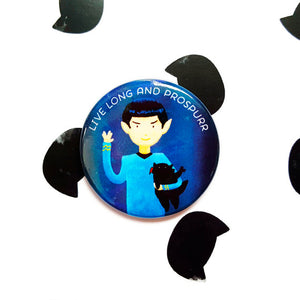 Live Long And Prospurr ~ Pinback Button