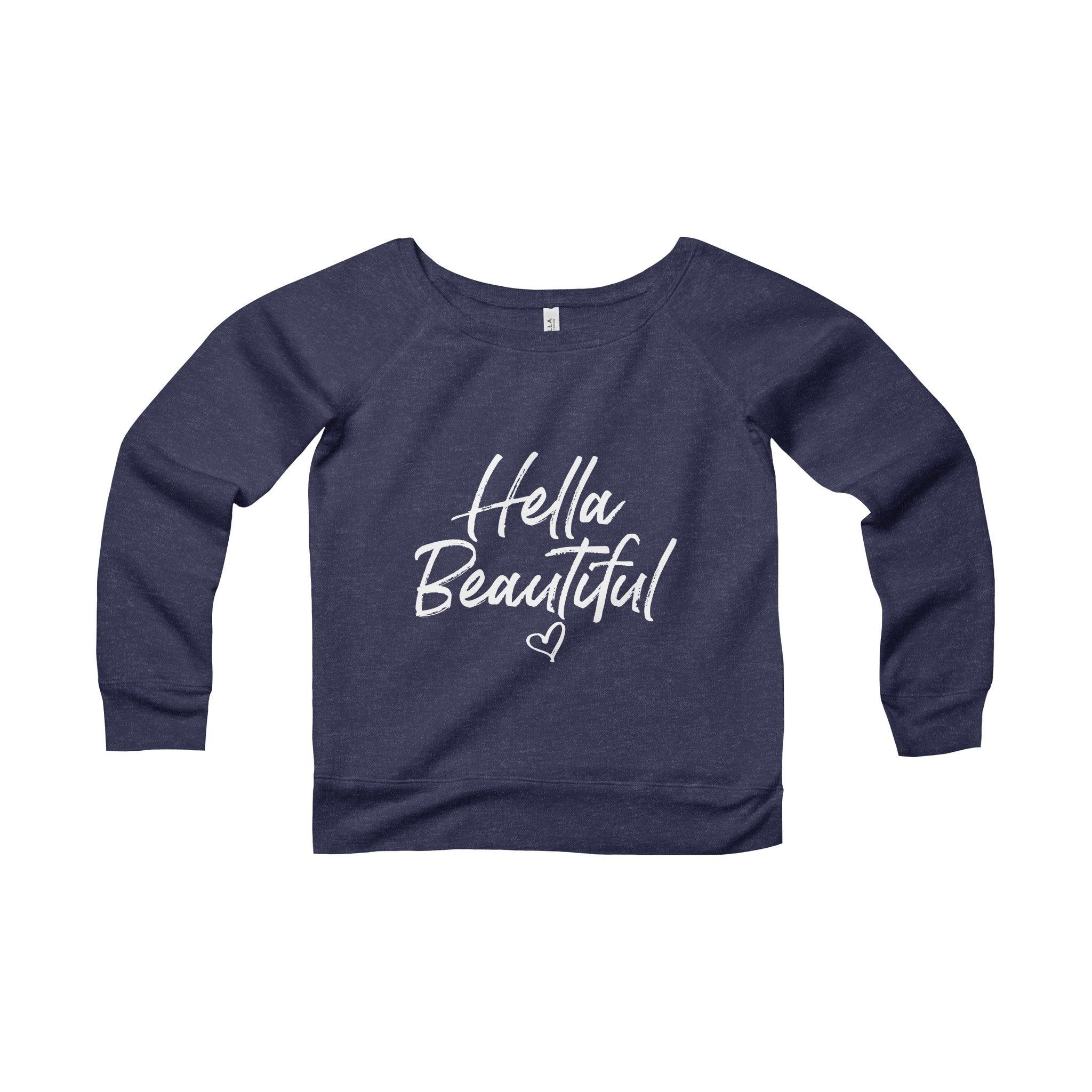 Hella Beautiful -- Wide Neck Sweatshirt