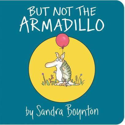 But Not The Armadillo Board Book