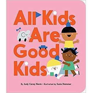 All Kids are Good Kids - Board Book