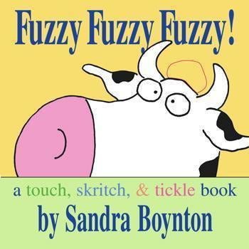 Fuzzy Fuzzy Fuzzy! A Touch, Skritch, and Tickle Book