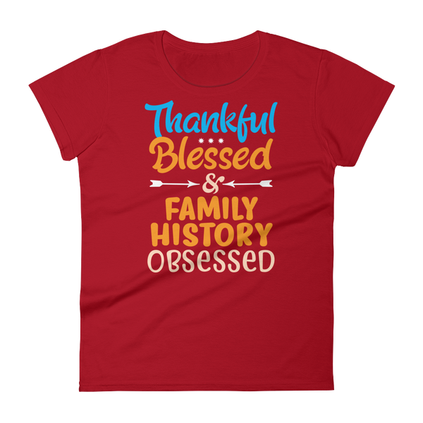 Thankful Blessed & Family History Obsessed women's short sleeve t-shirt