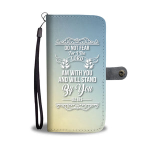 """Do Not Fear For I The Lord Am With You And Will Stand By You"" D&C 68:6 - LDS Wallet Phone Case"