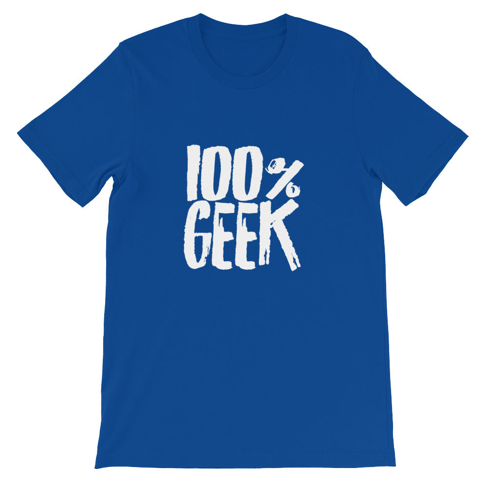 100% Geek Short-Sleeve Unisex T-Shirt