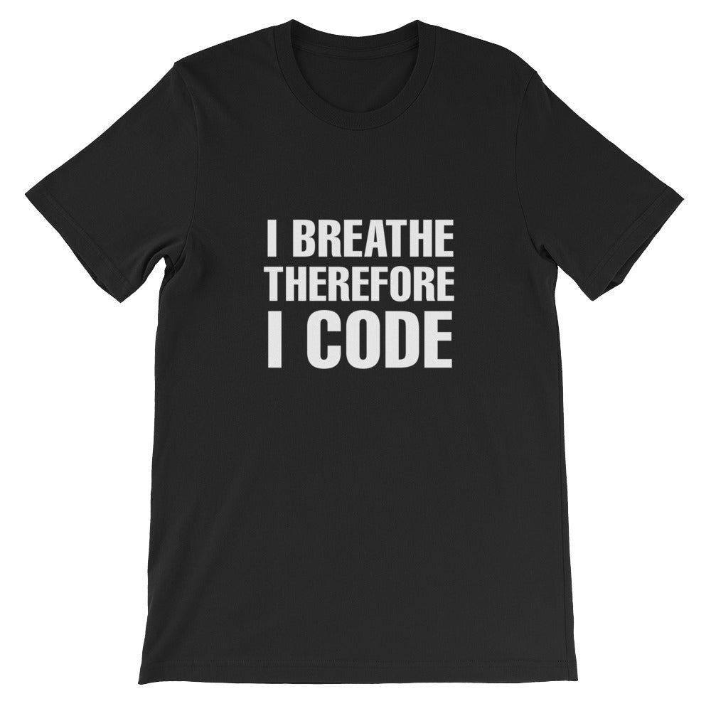 """I breathe Therefore I Code"" Short-Sleeve Unisex T-Shirt"