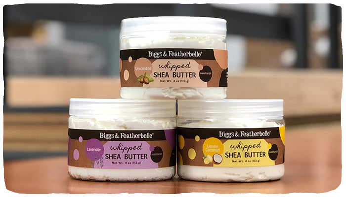 Whipped Shea Butters from Biggs & Featherbelle®