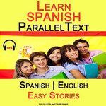 Learn Spanish - Parallel Text - Easy Stories (Bilingual, English - Spanish)