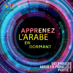 Apprenez l'arabe en dormant - 501 phrases audio en parallèle - Partie 2